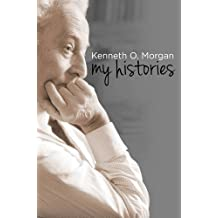 My Histories by Kenneth O. Morgan (2015-08-11)