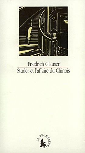 Studer et l'affaire du Chinois par Friedrich Glauser