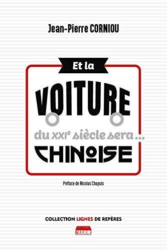 Et la Voiture du XXI ème Siècle sera ...... Chinoise par  Jean-Pierre Corniou