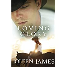 Loving Glory by Joleen James (2013-10-23)