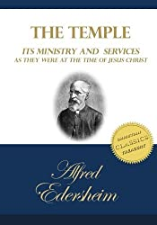 The Temple: Its Ministry and Services as they were at the time of Jesus Christ by Dr Alfred Edersheim (2015-02-28)