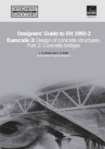 Designers' Guide to EN 1992-2. Eurocode 2 : Design of concrete structures. Part 2: Concrete bridges: Concrete Bridges Part 2 (Designers' Guide to Eurocodes) por Chris R. Hendy