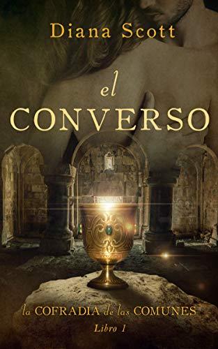 El converso (La cofradía de las comunes nº 1) de Diana Scott