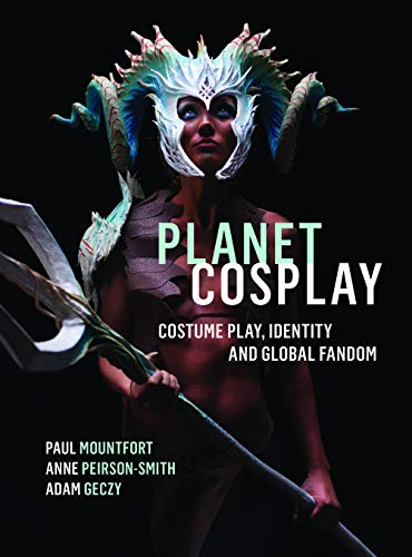 Planet Cosplay: Costume Play, Identity and Global Fandom (English (Anime Themen Kostüm)