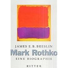 Mark Rothko: Eine Biographie