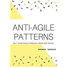 Anti- Agile Patterns: Get your agile project back on track (English Edition)