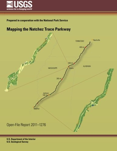 Mapping the Natchez Trace Parkway por U.S. Department of the Interior