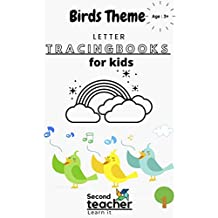 BIRDS THEMED ALPHABET LETTER TRACING BOOK: FOR KIDS & PRESCHOOLERS (163 PAGES) (LETTER TRACING BOOKS FOR KIDS Book 3) (English Edition)