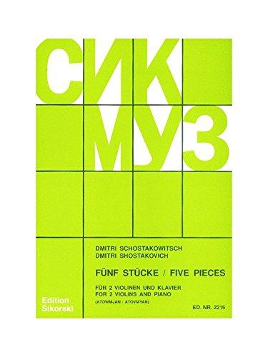Dmitri Dmitrijewitsch Schostakowitsch: Fünf Stücke für 2Violinen und Klavier. Noten für Violine (Duett), Klavierbegleitung