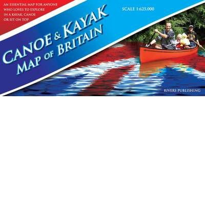[(Canoe & Kayak Map of Britain)] [ By (author) Peter Knowles ] [May, 2012]