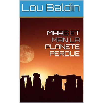 MARS ET MAN LA PLANETE PERDUE