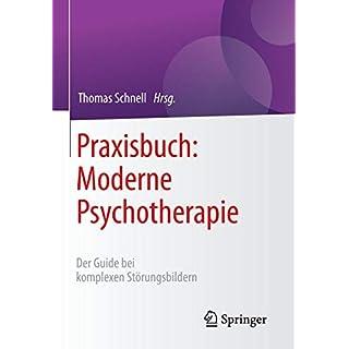 Praxisbuch: Moderne Psychotherapie: Der Guide bei komplexen Störungsbildern