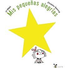 Mis pequeñas alegrías (Castellano - A Partir De 3 Años - Álbumes - Cubilete)