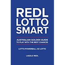 Redl Lotto Smart: AUSTRALIAN GOLDEN GUIDE TO PLAY WITH THE BEST CHANCES (English Edition)
