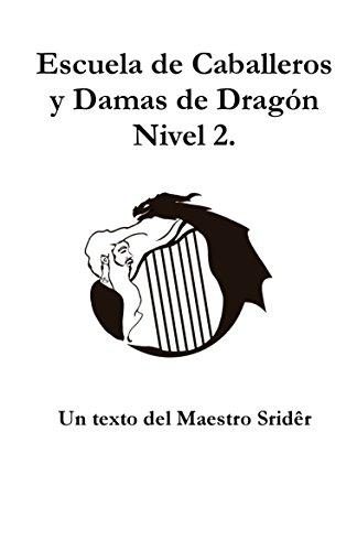Escuela de Caballeros y Damas de Dragón. Nivel 2.: Una novela de texto para 6º de Primaria por Pedro Camacho Camacho