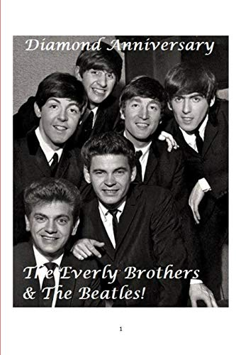 The Everly Brothers and the Beatles! - Diamond Anniversary