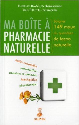 Ma bote  pharmacie naturelle : Soigner 149 maux du quotidien de faon naturelle de Florence Raynaud,Yrsa Prietzel,Daniel Scimeca (Prface) ( 16 fvrier 2012 )