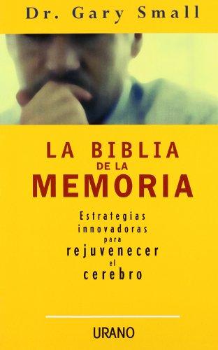 Descargar Libro La biblia de la memoria (Medicinas complementarias) de Gary Small