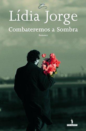 Combateremos a sombra : Edition en portugais par Lídia Jorge