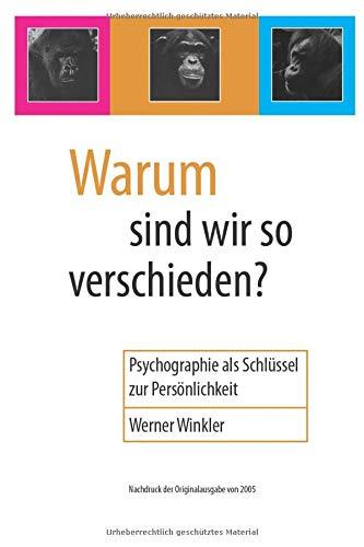 Warum sind wir so verschieden?: Psychographie als Schlüssel zur Persönlichkeit - Ausgabe 2005