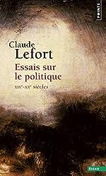Essais sur le politique - XIXe-XXe siècles de Claude Lefort