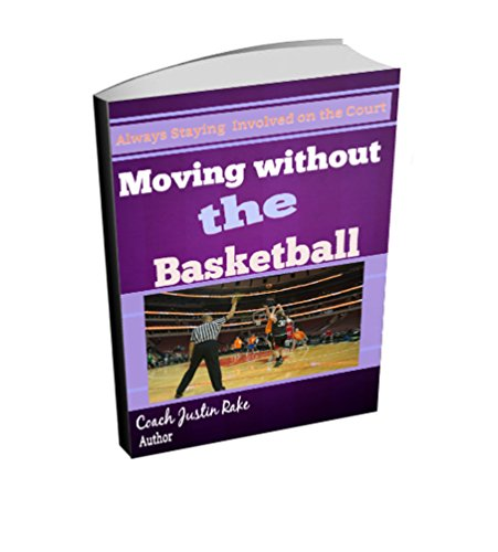 Moving without the Basketball: Always Staying Involved (English Edition) -