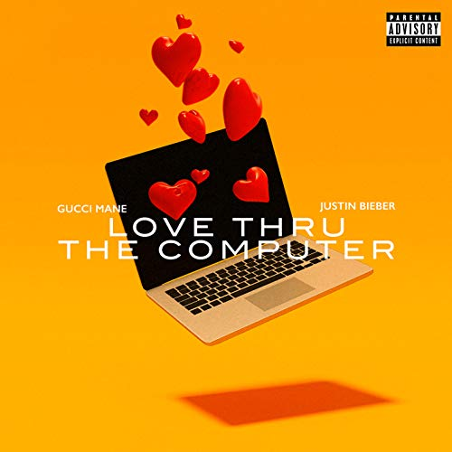 Love Thru The Computer (feat. Justin Bieber) [Explicit]
