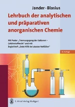 """Jander/Blasius Lehrbuch der analytischen und präparativen anorganischen Chemie: Mit Poster """"Trennungsgang der Kationen - Gefahrstoffrecht"""" und ... """"Erste Hilfe bei akuten Notfällen"""""""