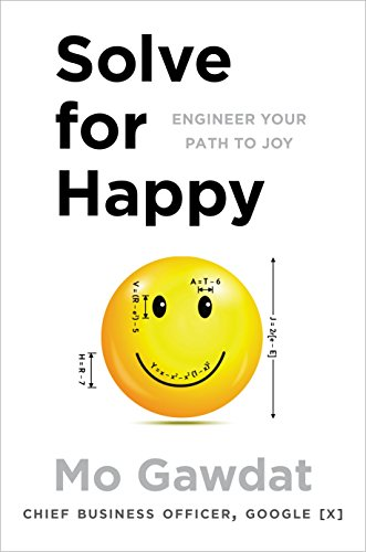 Solve For Happy: Engineer Your Path to Joy (English Edition)