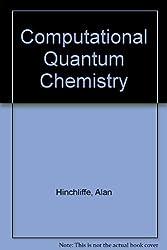 Computational Quantum Chemistry by Alan Hinchliffe (1988-11-01)