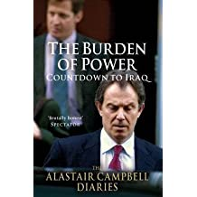 [The Burden of Power: Volume 4: Countdown to Iraq - The Alastair Campbell Diaries] (By: Alastair Campbell) [published: June, 2012]