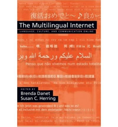 [(The Multilingual Internet: Language, Culture, and Communication Online )] [Author: Brenda Danet] [Jun-2007]