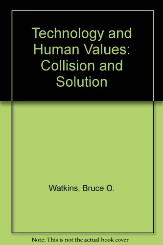 Technology and Human Values: Collision and Solution