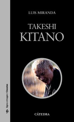 Takeshi Kitano (Signo E Imagen - Signo E Imagen. Cineastas) por Luis Miranda