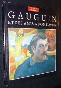 Gauguin et ses amis à Pont-Aven