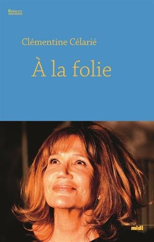 À la folie : roman