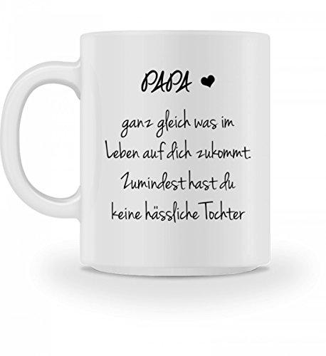 Hochwertige Tasse - Geschenk für Vater - Zumindest hast du keine hässliche Tochter