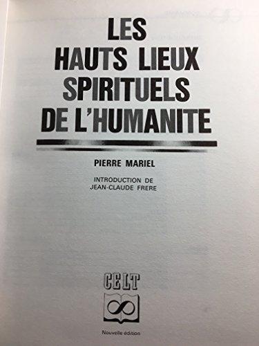 Les hauts lieux spirituels de l'humanité. par Mariel Pierre .