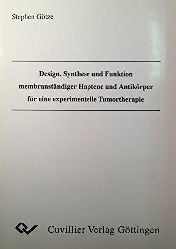 Design, Synthese und Funktion membranständiger Haptene und Antikörper für eine experimentelle Tumortherapie