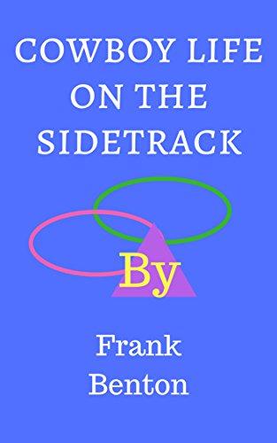 Cowboy life on the sidetrack (English Edition) -