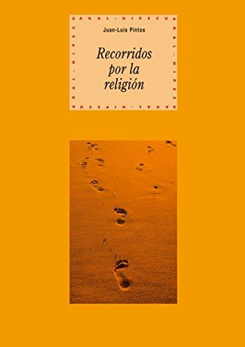 Recorridos por la religión (Historia del pensamiento y la cultura)