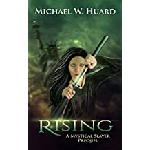 RISING (A Dystopian Post-Apocalyptic USA Fantasy) (Mystical Slayers Heritage Book 1)
