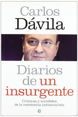 Diarios de un insurgente por Carlos Davila