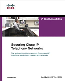 Securing Cisco IP Telephony Networks (Networking Technology: IP Communications) von [Behl, Akhil]