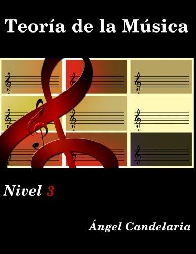 Teoría de la Música: Nivel 3: Volume 3 por Ángel Candelaria
