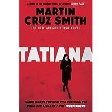 [Tatiana] (By (author) Martin Cruz Smith) [published: June, 2014]