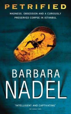 [(Petrified)] [Author: Barbara Nadel] published on (July, 2004)