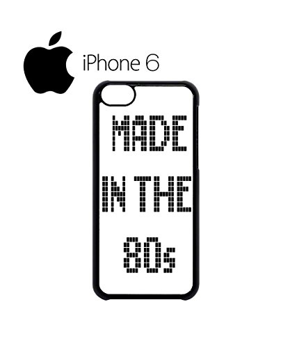 Made in the 80's Cool Funny Swag Mobile Phone Case Back Cover Hülle Weiß Schwarz for iPhone 6 Black Schwarz