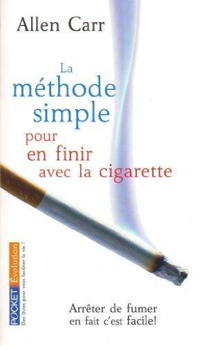La Methode Simple Pour En Finir Avec la Cigarette (French Edition) by Carr, Allen (2008) Mass Market Paperback