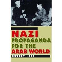 [(Nazi Propaganda for the Arab World)] [Author: Jeffrey Herf] published on (January, 2010)